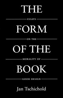 The Form of the Book – by Jan Tschichold
